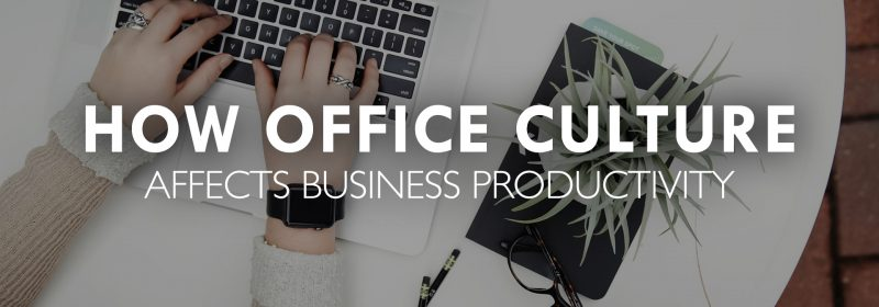 How Office Culture Affects Business Productivity - Palladium Insurance