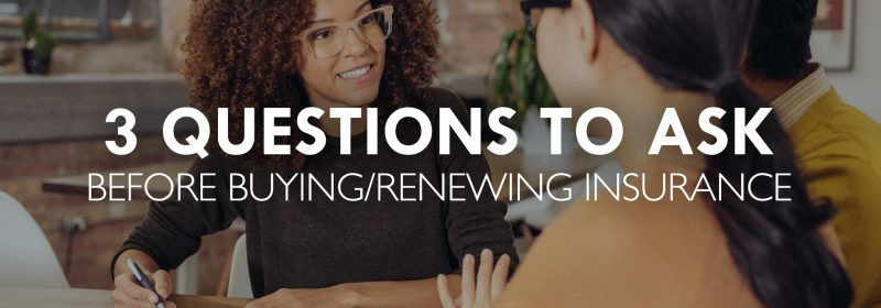 3 Questions to Ask Before Buying/Renewing Insurance - Palladium Insurance