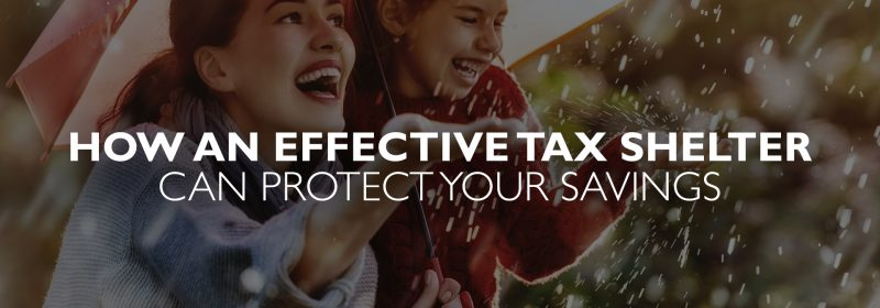 How An Effective Tax Shelter Protects Your Savings - Palladium Insurance