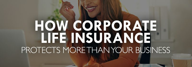 How Corporate Life Insurance Protects More than Your Business - Palladium Insurance