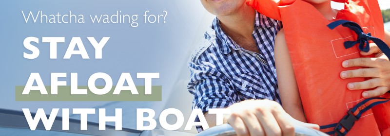 Stay afloat with boat insurance